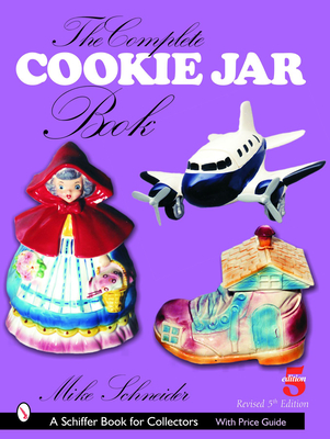 The Complete Cookie Jar Book (Schiffer Book for Collectors) Cover Image