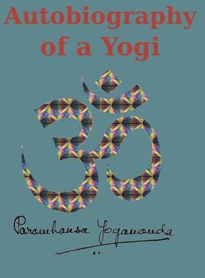 Autobiography of a Yogi: Reprint of the original (1946) Edition Cover Image