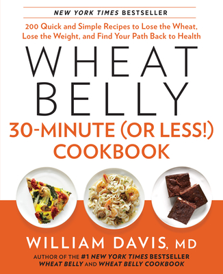 Wheat Belly 30-Minute (or Less!) Cookbook Cover