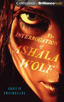 Cover for The Interrogation of Ashala Wolf (Tribe #1)