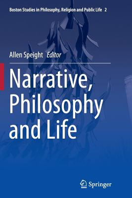 Narrative, Philosophy and Life (Boston Studies in Philosophy #2) Cover Image