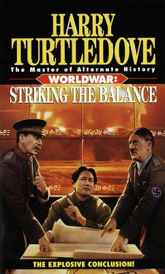 Striking the Balance (Worldwar, Book Four) Cover Image