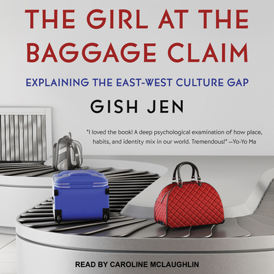 The Girl at the Baggage Claim: Explaining the East-West Culture Gap Cover Image