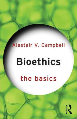 Cover for Bioethics (Basics (Routledge))
