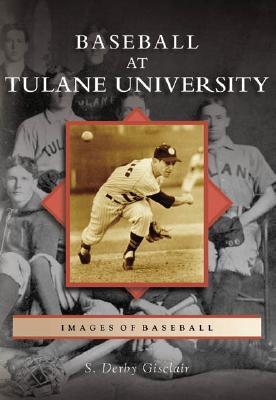 Baseball at Tulane University (Images of Baseball) Cover Image