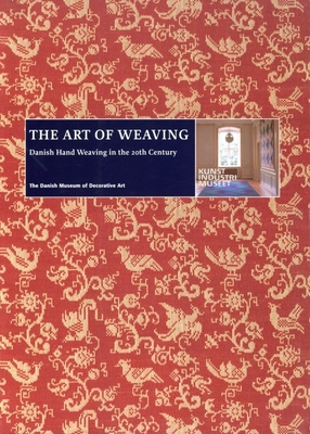 The Art of Weaving: Danish Hand Weaving in the 20th Century Cover Image