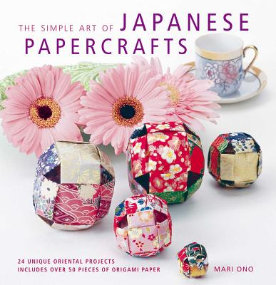 The Simple Art of Japanese Papercrafts: 24 Gift Ideas for Step-By-Step Oriental Style [With Paper] Cover Image