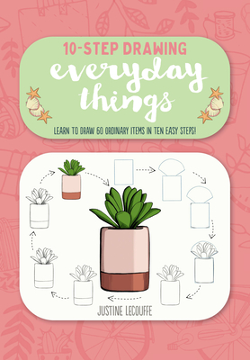 Ten-Step Drawing: Everyday Things: Learn to draw 60 ordinary items in ten easy steps! Cover Image