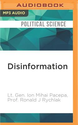 Disinformation: Former Spy Chief Reveals Secret Strategies for Undermining Freedom, Attacking Religion, and Promoting Terrorism Cover Image