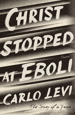 Christ Stopped at Eboli: The Story of a Year Cover Image