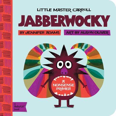 Jabberwocky: A Babylit(r) Nonsense Primer (BabyLit Books) Cover Image