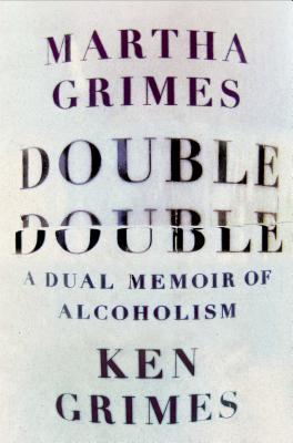 Double Double: A Dual Memoir of Alcoholism Cover Image