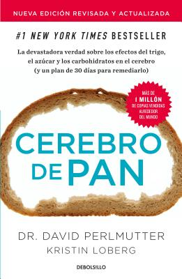 Cerebro de pan (Edición actualizada) / Grain Brain: The Surprising Truth About Wheat, Carbs, and Sugar Cover Image