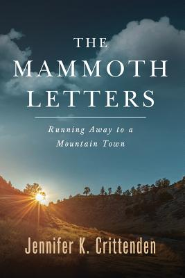 The Mammoth Letters: Running Away to a Mountain Town Cover Image