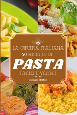 La cucina italiana: ricette di pasta e riso semplici e veloci Cover Image
