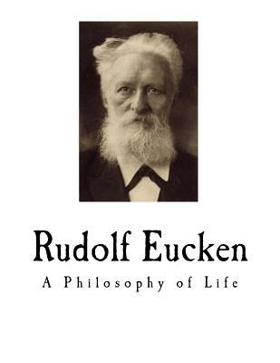 Rudolf Eucken: A Philosophy of Life Cover Image