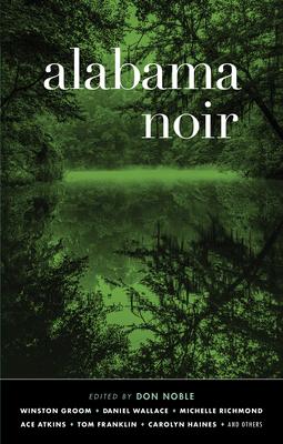 Alabama Noir (Akashic Noir) Cover Image