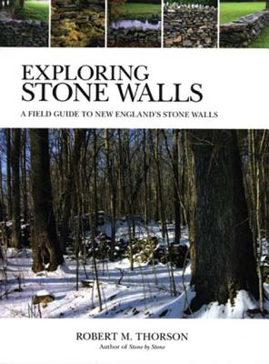 Exploring Stone Walls: A Field Guide to New England's Stone Walls Cover Image