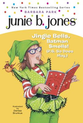 Junie B. 1st Grader Jingle Bells, Batman Smells! (P.S. So Does May) Cover
