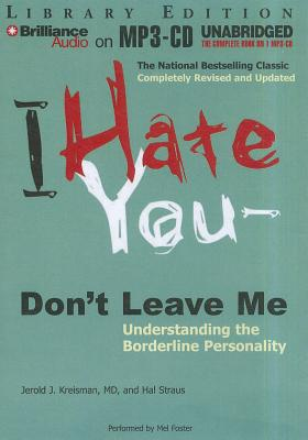 I Hate You -- Don't Leave Me: Understanding the Borderline Personality Cover Image