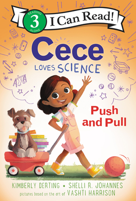 Cece Loves Science: Push and Pull (I Can Read Level 3) Cover Image