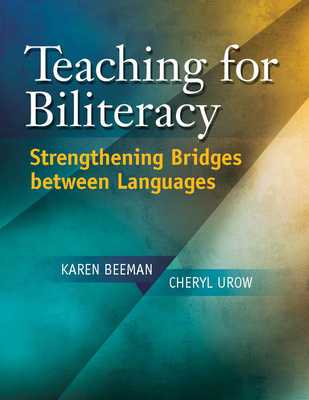 Teaching for Biliteracy: Strengthening Bridges Between Languages Cover Image