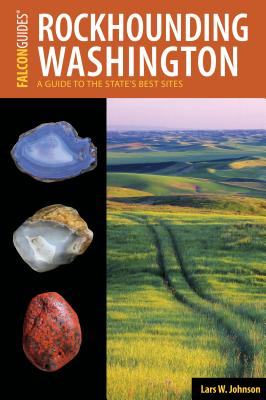 Rockhounding Washington: A Guide to the State's Best Sites Cover Image