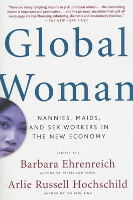 Global Woman: Nannies, Maids, and Sex Workers in the New Economy Cover Image