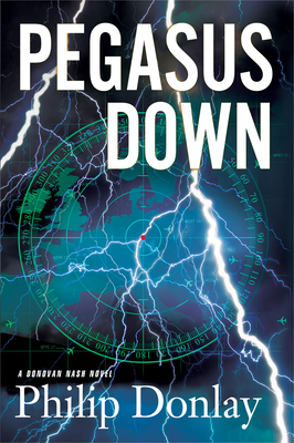 Pegasus Down: A Donovan Nash Thriller (Donovan Nash Thrillers #6) Cover Image