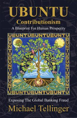 Ubuntu Contributionism - A Blueprint for Human Prosperity: Exposing the Global Banking Fraud Cover Image