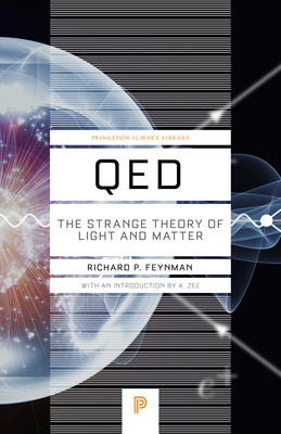 Qed: The Strange Theory of Light and Matter (Princeton Science Library #33) Cover Image