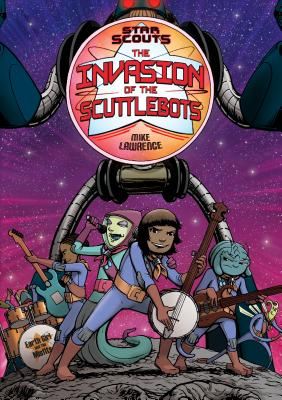 Star Scouts: The Invasion of the Scuttlebots Cover Image