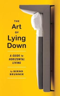 The Art of Lying Down: A Guide to Horizontal Living Cover Image