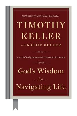 God's Wisdom for Navigating Life: A Year of Daily Devotions in the Book of Proverbs Cover Image