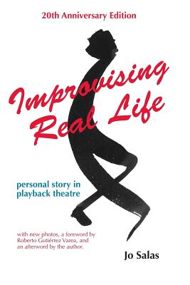 Improvising Real Life: Personal Story in Playback Theatre Cover Image