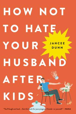 How Not to Hate Your Husband After Kids Cover Image