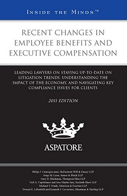 Recent Changes in Employee Benefits and Executive Compensation: Leading Lawyers on Staying Up-To-Date on Litigation Trends, Understanding the Impact o Cover Image