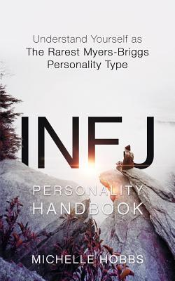 INFJ Personality Handbook: Understand Yourself as The Rarest Myers-Briggs Personality Type Cover Image