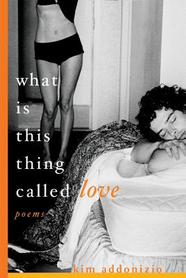 What Is This Thing Called Love: Poems Cover Image
