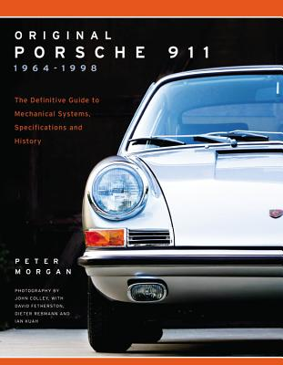 Original Porsche 911 1964-1998: The Definitive Guide to Mechanical Systems, Specifications and History (Collector's Originality Guide) Cover Image
