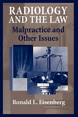 Radiology and the Law: Malpractice and Other Issues Cover Image