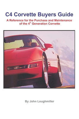 C4 Corvette Buyers Guide: A Reference for the Purchase and Maintenance of the 4th Generation Corvette Cover Image