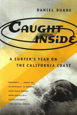 Caught Inside: A Surfer's Year on the California Coast Cover Image