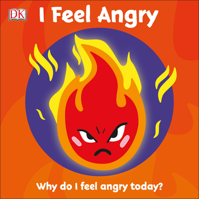 I Feel Angry: Why do I feel angry today? (First Emotions?) Cover Image