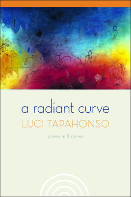A Radiant Curve: Poems and Stories (Sun Tracks  #64) Cover Image