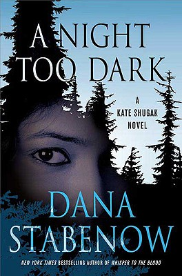 A Night Too Dark: A Kate Shugak Novel Cover Image