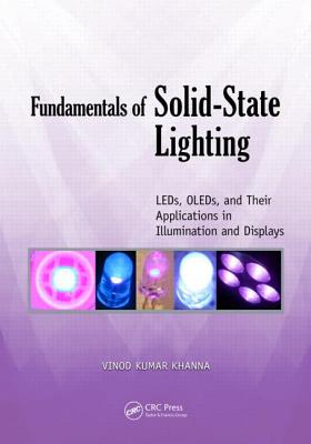 Fundamentals of Solid-State Lighting: Leds, Oleds, and Their Applications in Illumination and Displays Cover Image