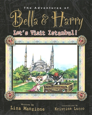 Let's Visit Istanbul! (Adventures of Bella & Harry #9) Cover Image