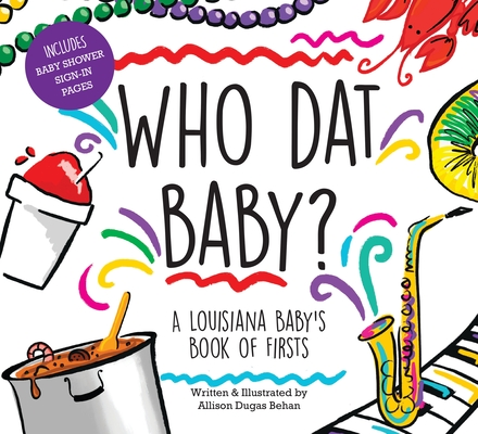 Who DAT Baby? a Louisiana Baby's Book of Firsts Cover Image