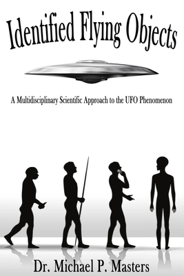 Identified Flying Objects: A Multidisciplinary Scientific Approach to the UFO Phenomenon Cover Image